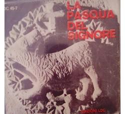 Corale Antico - La Pasqua del Signore / Nei cieli si oda risonar – 45 RPM