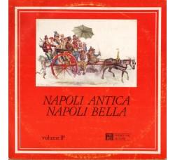 Complesso Tipico Napoletano Diretto Dal Mo Felice Genta – Napoli Antica Napoli Bella Volume I LP/Vinile