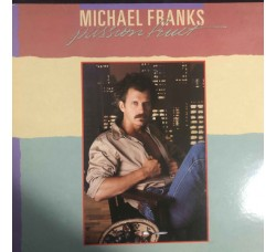 Michael Franks ‎– Passionfruit – LP/Vinile – 1° Stampa Italy 1984