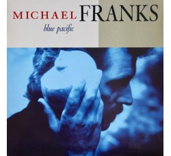 Michael Franks ‎– Blue Pacific - 1° Stampa Italiana 1990