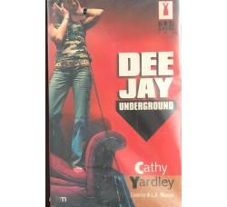 Dee Jay - Underground Cathy Yardley  - Testi Libro / Book
