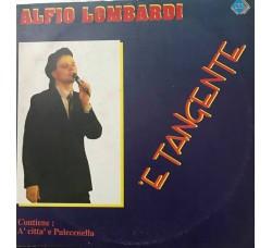 Alfio Lombardi - 'E Tangente - Contiene A' città di Pulecenella - LP/Vinile