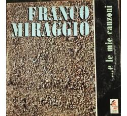 FRANCO MIRAGGIO - ... e le mie canzoni  - LP/Vinile