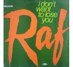 Raf  ‎– I Don't Want To Lose You