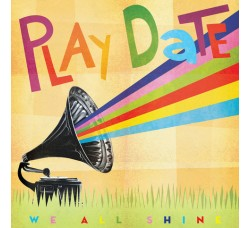 Play Date – We All Shine – LP/Vinile -