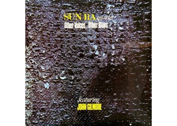 Sun Ra Quartet Featuring John Gilmore – Other Voices, Other Blues