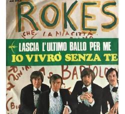 The Rokes – Lascia L'Ultimo Ballo Per Me / Io Vivrò Senza Te - Vinile 45 RPM