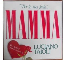 Luciano Taioli  – Per La Tua Festa ... Mamma  - LP/Vinile