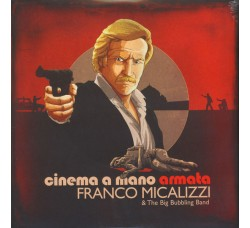 Franco Micalizzi & The Big Bubbling Band ‎– Cinema A Mano Armata