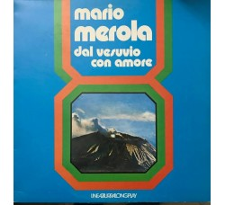 Mario Merola – Dal Vesuvio Con Amore - LP/Vinile