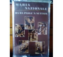 Maria Nazionale - Ha Da Passa' a Nuttata – MC/Cassetta