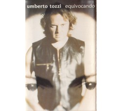 Umberto Tozzi – Equivocando – MC/Cassetta