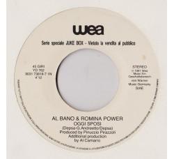 Al Bano & Romina Power / RAF (5) – Oggi Sposi / Oggi Un Dio Non Ho – 45 RPM Jukebox)