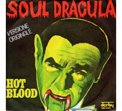 Hot Blood – Soul Dracula – 45 RPM