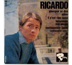 Ricardo* – Pourquoi Se Dire Adieu – 45 RPM