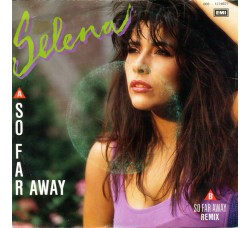 Selena  – So Far Away – 45 RPM