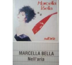 Marcella Bella – Nell'Aria – (Cassetta)