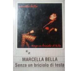 Marcella Bella – Senza Un Briciolo Di Testa– (Cassetta)