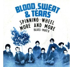 Blood, Sweat & Tears* – Spinning Wheel - More and more - 45 RPM
