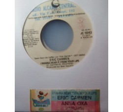 Anna Oxa / Eric Carmen – Parlami / I Wanna Hear It From Your Lips – 45 RPM (Jukebox)