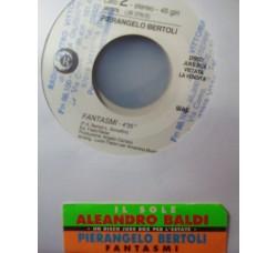 Aleandro Baldi / Pierangelo Bertoli – Il Sole / Fantasmi – 45 RPM (Jukebox)