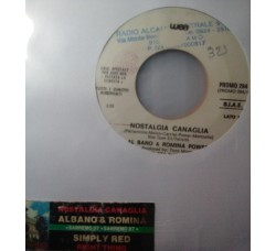 Al Bano & Romina Power / Simply Red – Nostalgia Canaglia / The Right Thing– 45 RPM (Jukebox)