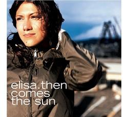 Elisa – Then Comes The Sun - 2 LP/Vinile