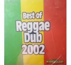 Artisti vari - Best Reggae Dub 2002  – (CD)
