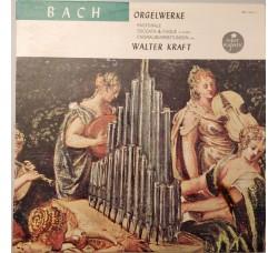 Bach*, Walter Kraft – Orgelwerke