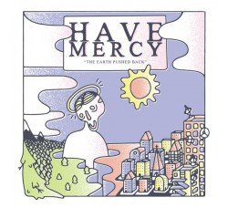 Have Mercy ‎– The Earth Pushed Back -  LP/Vinile