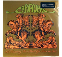 Caravan ‎– A Hunting We Shall Go: Live In 1974 - LP/Vinile 2011