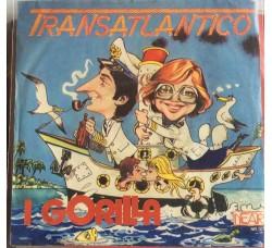 I Gorilla - Transatlantico - Non ricordo più  - 45  RPM