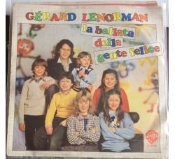 Gérard Lenorman – La Ballata Della Gente Felice - 45  RPM