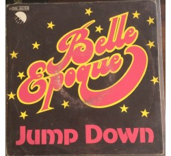 Belle Epoque ‎– Jump Down - 45 RPM