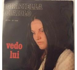 Graziella Ciaiolo – Vedo Lui - 45 RPM