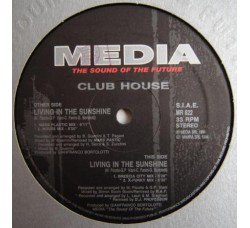 Club House ‎– Living In The Sunshine  -  Vinyl, 12""