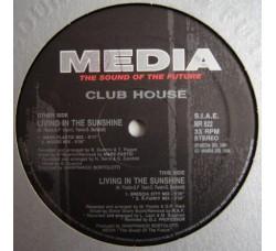 "Club House – Living In The Sunshine  -  Vinyl, 12"""