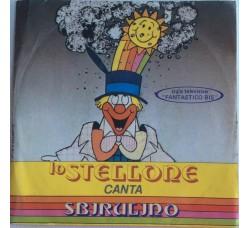 Sbirulino – Lo Stellone / W Sbirulino -  Single 45 RPM