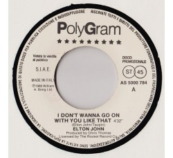 Elton John / Tony Childs* – I Don't Wanna Go On With You Like That / Stop Your Fussin'