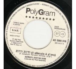 Aeroplanitaliani / Paolo Vallesi – Zitti Zitti (Il Silenzio È D'Oro) / La Forza Della Vita