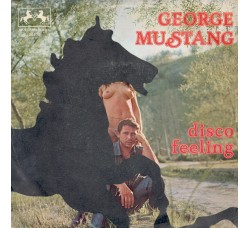 George Mustang ‎– Disco Feeling – 45 RPM