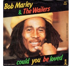 Bob Marley & The Wailers – Could You Be Loved – 45 RPM