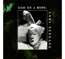 Andi Sexgang* ‎– God On A Rope - CD