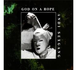 Andi Sexgang* – God On A Rope - CD