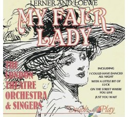 Lerner And Loewe*, The London Theatre Orchestra & Singers ‎– My Fair Lady - CD