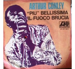 """Arthur Conley – """"Più"""" Bellissima / Il Fuoco Brucia - 45 RPM"""