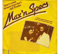 Max 'n Specs – Don't Come Stoned And Don't Tell Trude! – 45 RPM