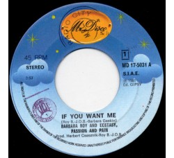 Barbara Roy And Ecstasy, Passion And Pain* ‎– If You Want Me – 45 RPM