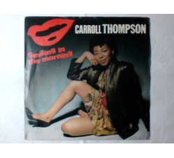 Carroll Thompson ‎– Smiling In The Morning - 45 RPM