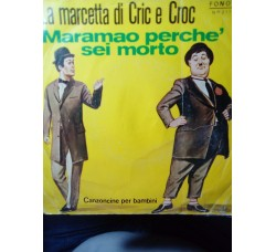Ornella Balzini e compl. Sergio Gamberini - La marcetta di Cric e Croc  – 45 rpm
